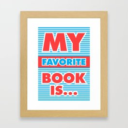My Favorite Book Is... Framed Art Print