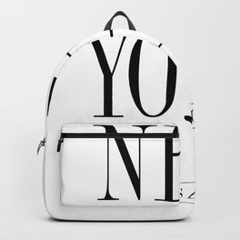 NEW YORK is always a good idea Quote Backpack