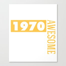 Made in 1970 - Perfectly aged Canvas Print
