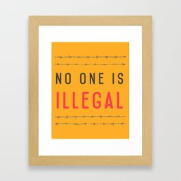 No one is illegal Framed Art Print
