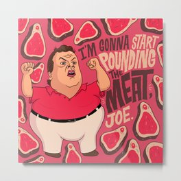 Chris Christie is going to start pounding meat. Metal Print