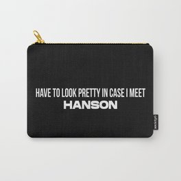 In case I Meet Hanson Carry-All Pouch