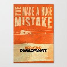 I've Made a HUGE Mistake... Arrested Development Canvas Print