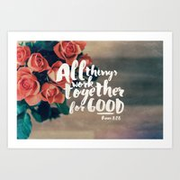 pocketfuel Art Prints featuring All Things Work Together For Good (Romans 8:28) by Pocket Fuel