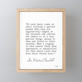 Sir Winston Churchill, To each there comes in their lifetime a special moment when they are figuratively tpped on the... Framed Mini Art Print