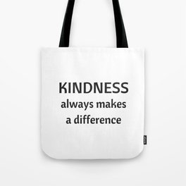 Kindness always makes a difference Tote Bag