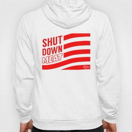 """Shut Down Meat"" by Ben Capozzi Hoody"