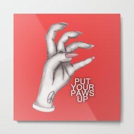 Put Your Paws Up - LG Metal Print