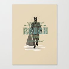 Plus rough world! Canvas Print