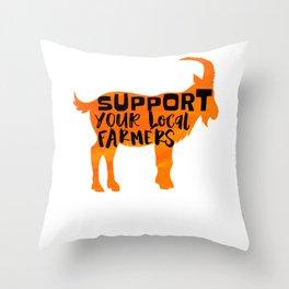Support Your Local Farmers Goat Farmer Shephard Farm Girl Goat Lady Throw Pillow