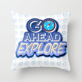 Go Ahead Explore Throw Pillow