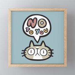 No To You Framed Mini Art Print