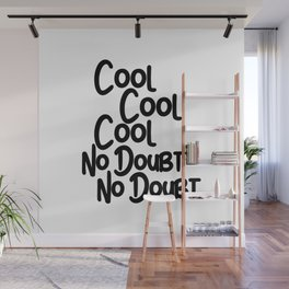 Cool Cool Cool, No Doubt, No Doubt Wall Mural
