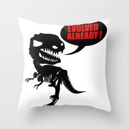 Evolved already Throw Pillow