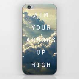 Aim your arrows up high iPhone Skin