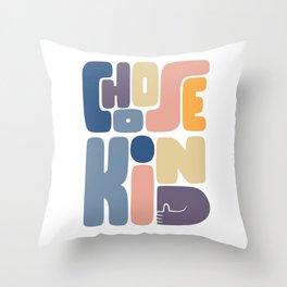 Choose Kind Throw Pillow