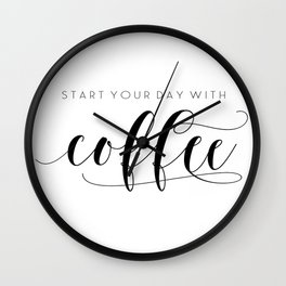 Coffee Sign,Start Your Day With Coffee,Kitchen Wall,Motivational Quote,Typography Quote,Bar Decor Wall Clock