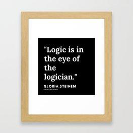 77   | Gloria Steinem Quotes | 191202 Framed Art Print