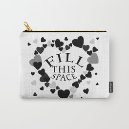 Valentine 'FILL THIS SPACE'  Carry-All Pouch