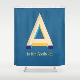 A is for Asshole. Shower Curtain