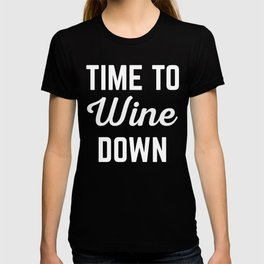 Wine Down Funny Quote T-shirt