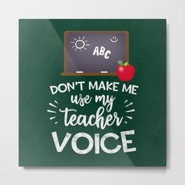 Teacher Voice Metal Print