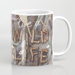 Live a Wild Life Coffee Mug