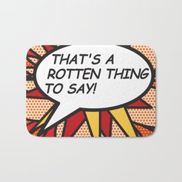 Comic Book THAT'S A ROTTEN THING TO SAY! Bath Mat