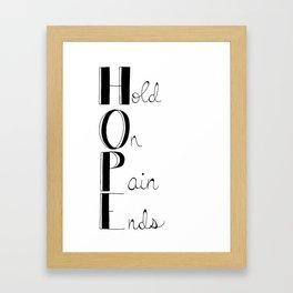 Hold On; Pain Ends Framed Art Print