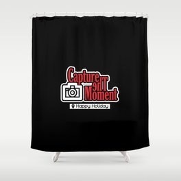 Capture the moment Shower Curtain