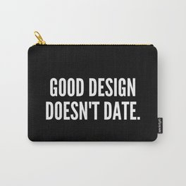 Good design doesn t date Carry-All Pouch