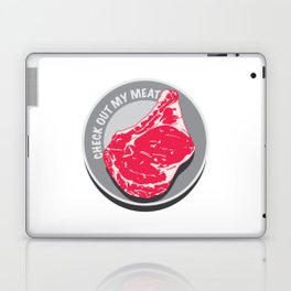Check Out My Meat Laptop & iPad Skin