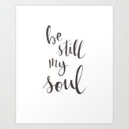 Be Still My Soul Watercolor Art Print