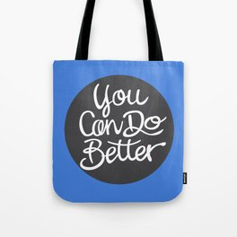 You Can Do Better Tote Bag