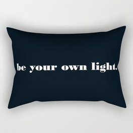 be your own light. Rectangular Pillow