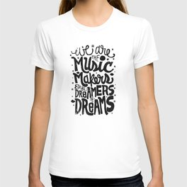 WE ARE THE MUSIC MAKERS... T-shirt