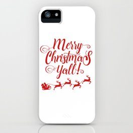 MERRY CHRISTMAS YALL iPhone Case