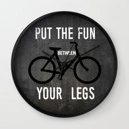 Put the Fun Between Your Legs Wall Clock