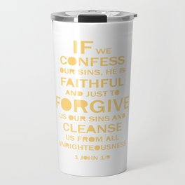 Christian,BibleQuote,1John1:9,If we confess our sins, faithful forgive. Travel Mug