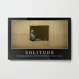 Solitude: Inspirational Quote and Motivational Poster Metal Print
