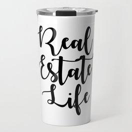Real Estate Life Travel Mug