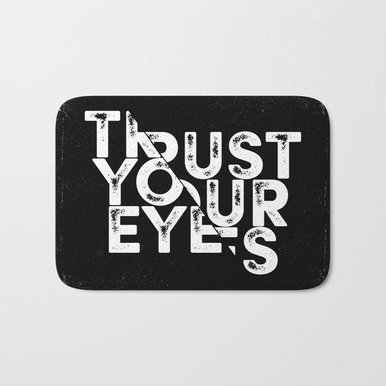 Trust your Eyes Bath Mat