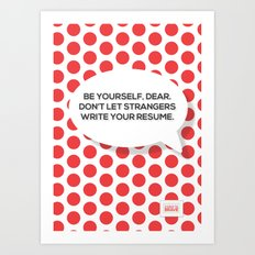 Be yourself, dear. Art Print