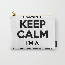 I cant keep calm I am a LORELEI Carry-All Pouch