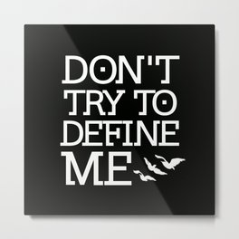 Don't Try to Define Me - Black (Divergent) Metal Print