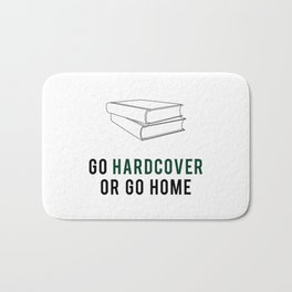Go Hardcover or Go Home Bath Mat