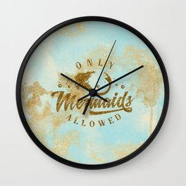 Only Mermaids allowed - Gold glitter lettering on aqua glittering  background Wall Clock