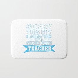 TAKEN BY A SUPER CUTE TEACHER Bath Mat