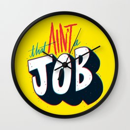 That ain't a job. Wall Clock