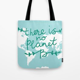 There is No Planet B. World map. White silhouettes of continents on a blue background. Ecology Tote Bag
